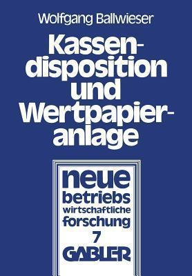 Kassendisposition Und Wertpapieranlage  by  Wolfgang Ballwieser