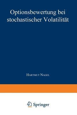 Optionsbewertung Bei Stochastischer Volatilitat Hartmut Nagel