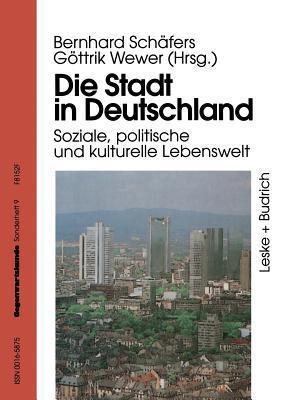 Die Stadt in Deutschland: Aktuelle Entwicklung Und Probleme  by  Bernhard Schäfers