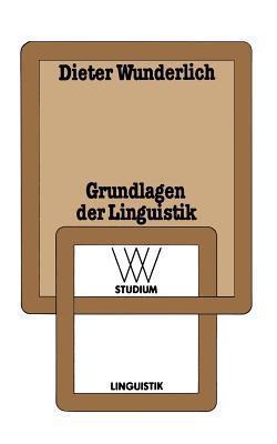 Grundlagen Der Linguistik  by  Dieter Wunderlich