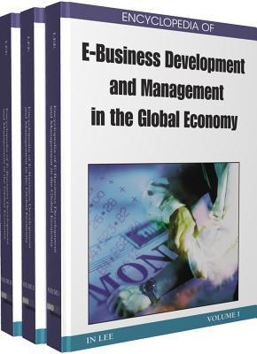 Encyclopedia Of E Business Development And Management In The Global Economy  by  In Lee