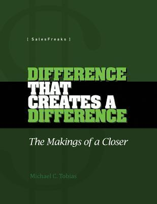 Difference That Creates a Difference: The Makings of a Closer Michael C. Tobias