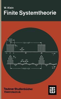 Finite Systemtheorie  by  Wilhelm Klein