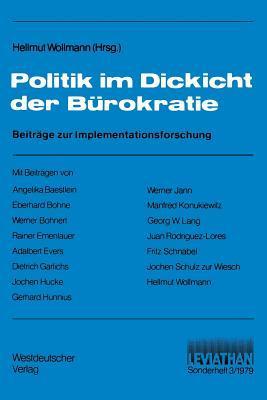 Politik Im Dickicht Der Burokratie: Beitrage Zur Implementationsforschung Hellmut Wollmann