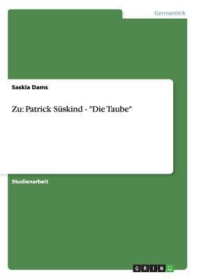 Zu: Patrick Süskind - Die Taube  by  Saskia Dams