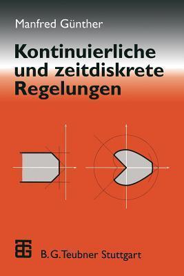 Kontinuierliche Und Zeitdiskrete Regelungen Manfred Gunther