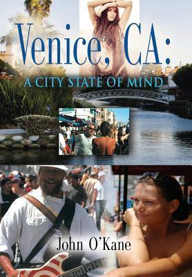 Venice, CA: A City State of Mind John OKane