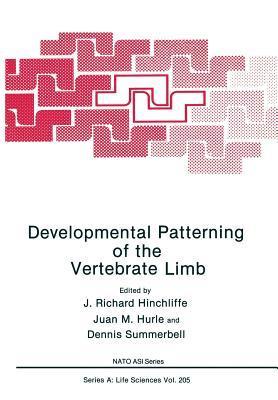 Developmental Patterning of the Vertebrate Limb  by  J Richard Hinchliffe
