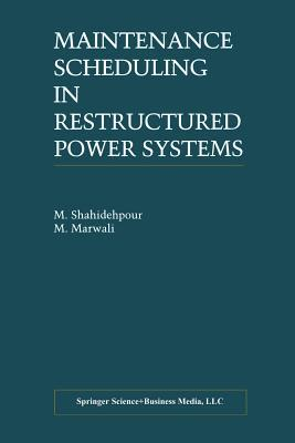 Maintenance Scheduling in Restructured Power Systems  by  M Shahidehpour