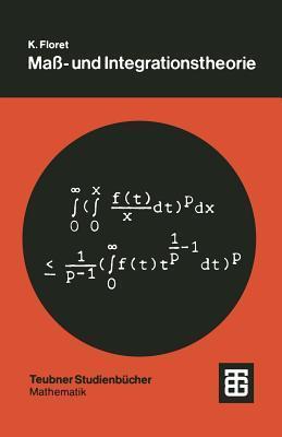 Mass- Und Integrationstheorie: Eine Einfuhrung Klaus Floret