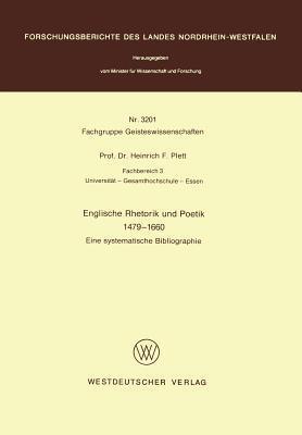 Englische Rhetorik Und Poetik 1479 1660: Eine Systematische Bibliographie  by  Heinrich F. Plett