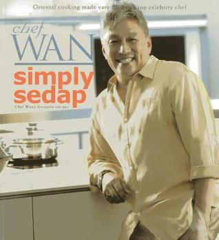 Simply Sedap: Oriental Cooking Made Easy Asias Top Celebrity Chef by Redzuawan Chef Wan Ismail