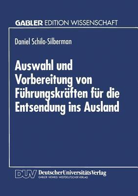 Auswahl Und Vorbereitung Von Fuhrungskraften Fur Die Entsendung Ins Ausland Daniel Schilo-Silberman