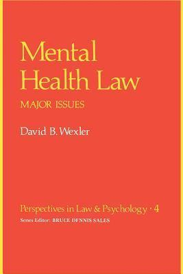 Mental Health Law: Major Issues David B. Wexler