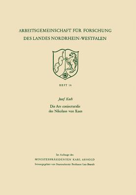 Die Ars Coniecturalis Des Nikolaus Von Kues Josef Koch