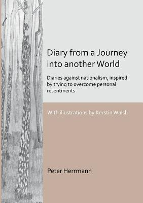 Diary from a Journey Into Another World  by  Peter Herrmann