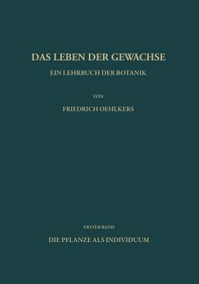 Ein Lehrbuch Der Botanik: Die Pflanze ALS Individuum F. Oehlkers