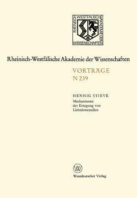 Mechanismen Der Erregung Von Lichtsinneszellen: 214. Sitzung Am 7. Marz 1973 in Dusseldorf Hennig Stieve