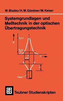 Systemgrundlagen Und Messtechnik in Der Optischen Ubertragungstechnik Wolfgang Bludau