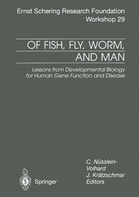 Of Fish, Fly, Worm, and Man: Lessons from Developmental Biology for Human Gene Function and Disease C. Nüsslein-Volhard
