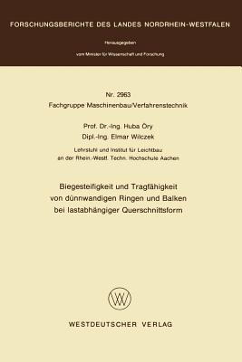 Biegesteifigkeit Und Tragfahigkeit Von Dunnwandigen Ringen Und Balken Bei Lastabhangiger Querschnittsform  by  Huba Ory