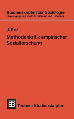 Methodenkritik Empirischer Sozialforschung: Eine Problemanalyse Sozialwissenschaftlicher Forschungspraxis  by  Jürgen Kriz