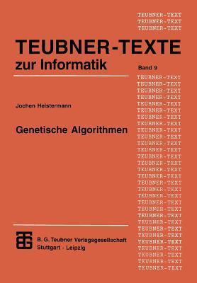 Genetische Algorithmen: Theorie Und Praxis Evolutionarer Optimierung Jochen Heistermann