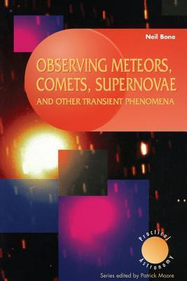 Observing Meteors, Comets, Supernovae and Other Transient Phenomena  by  Neil Bone