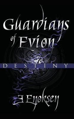 Guardians of Evion: Destiny  by  Evelinn Enoksen