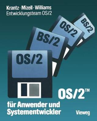 OS/2 Fur Anwender Und Systementwickler: Mit Einem Geleitwort Der IBM Deutschland  by  Jeffrey I Krantz