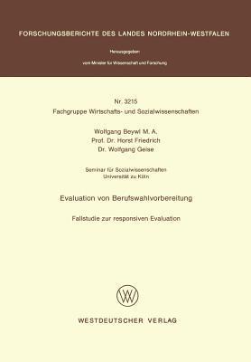 Evaluation Von Berufswahlvorbereitung: Fallstudie Zur Responsiven Evaluation Wolfgang Beywl