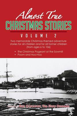 Almost True Christmas Stories Volume 2  by  Ron Corcoran