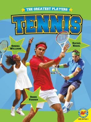 Tennis - The Greatest Players  by  Steve Goldsworthy