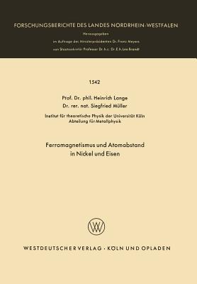 Ferromagnetismus Und Atomabstand in Nickel Und Eisen  by  Heinrich Lange