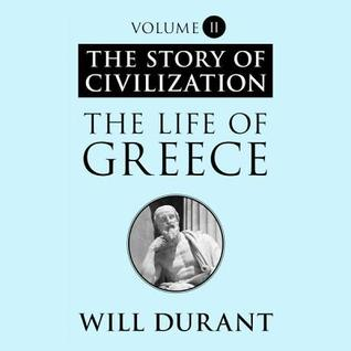 The Life of Greece: The Story of Civilization, Volume 2 Paul Brannigan