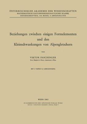 Beziehungen Zwischen Einigen Formelementen Und Den Kleinschwankungen Von Alpengletschern  by  Viktor Paschinger
