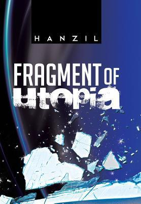 Fragment of Utopia  by  Hanzil