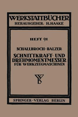 Schnittkraft-Und Drehmomentmesser Fur Werkzeugmaschinen  by  Heinrich Schallbroch
