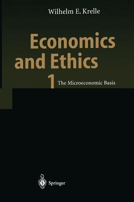 Economics and Ethics 1: The Microeconomic Basis  by  Wilhelm E. Krelle