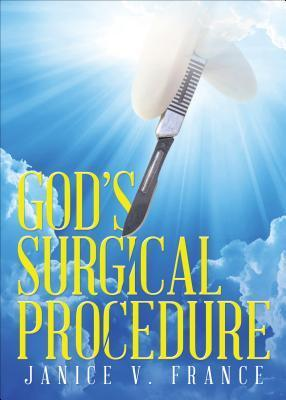 Gods Surgical Procedure Janice V France
