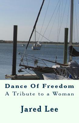 Dance of Freedom: A Tribute to a Woman  by  Jared Lee