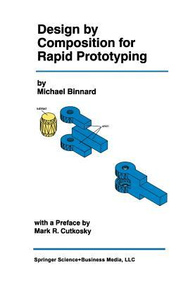 Design  by  Composition for Rapid Prototyping by Michael Binnard