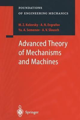 Advanced Theory of Mechanisms and Machines  by  M.Z. Kolovsky