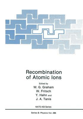 Recombination of Atomic Ions  by  W.G. Graham