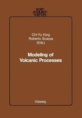 Modeling of Volcanic Processes  by  Chi-Yu King