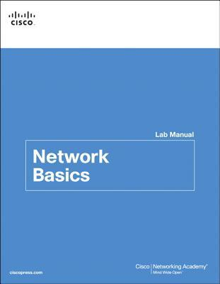Network Basics Lab Manual  by  Cisco Systems Inc.