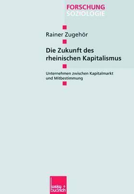 Die Zukunft Des Rheinischen Kapitalismus  by  Rainer Zugeh R.