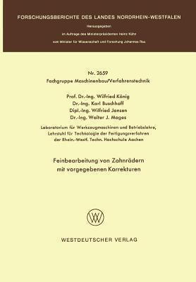 Feinbearbeitung Von Zahnradern Mit Vorgegebenen Korrekturen  by  Wilfried König