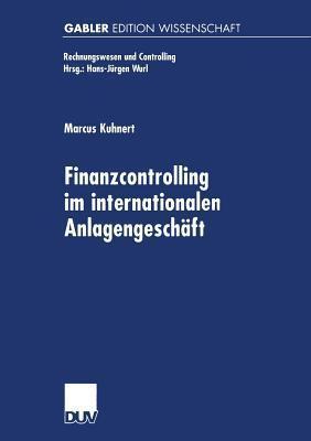 Finanzcontrolling Im Internationalen Anlagengeschaft  by  Marcus Kuhnert