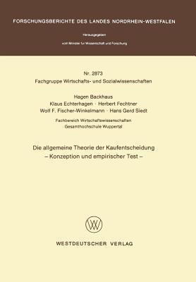 Die Allgemeine Theorie Der Kaufentscheidung: Konzeption Und Empirischer Test Hagen Backhaus